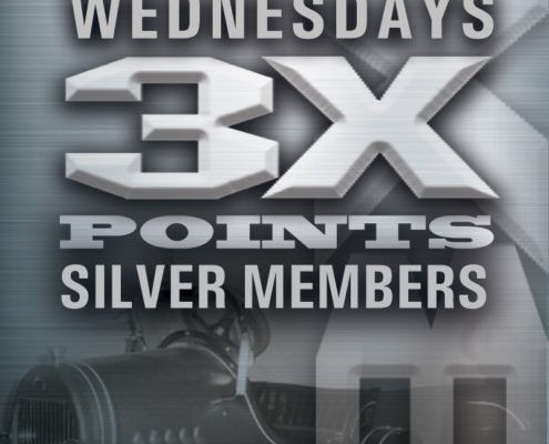 Model T Casino • Hotel • RV Wednesdays 3x Points Silver Members