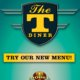 The T Diner | Try our New Menu!