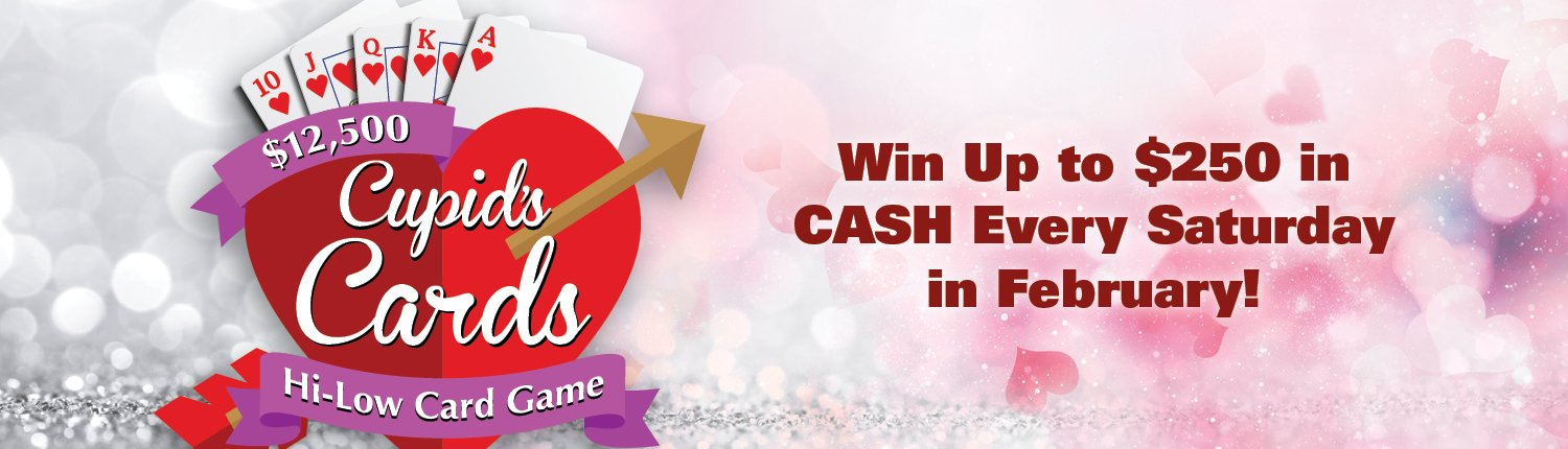 $12,500 Cupid's Cards Hi-Low Card Game | Win Up to $250 in CASH Every Saturday in February!