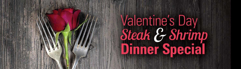 Valentine's Day Steak & Shrimp Dinner Special
